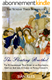 The Floating Brothel: The Extraordinary True Story of an Eighteenth  Century Ship and its Cargo of Female Convicts (English Edition)