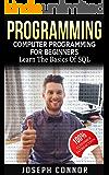 Programming: Computer Programming For Beginners: Learn the Basics of SQL Programming