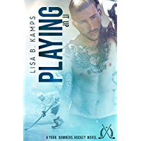 Playing It Up: A York Bombers Hockey Romance (The York Bombers Book 4)