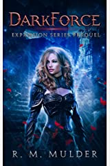 DarkForce: Expansion Prequel [YA GameLit] (DarkForce Saga Book 0) Kindle Edition