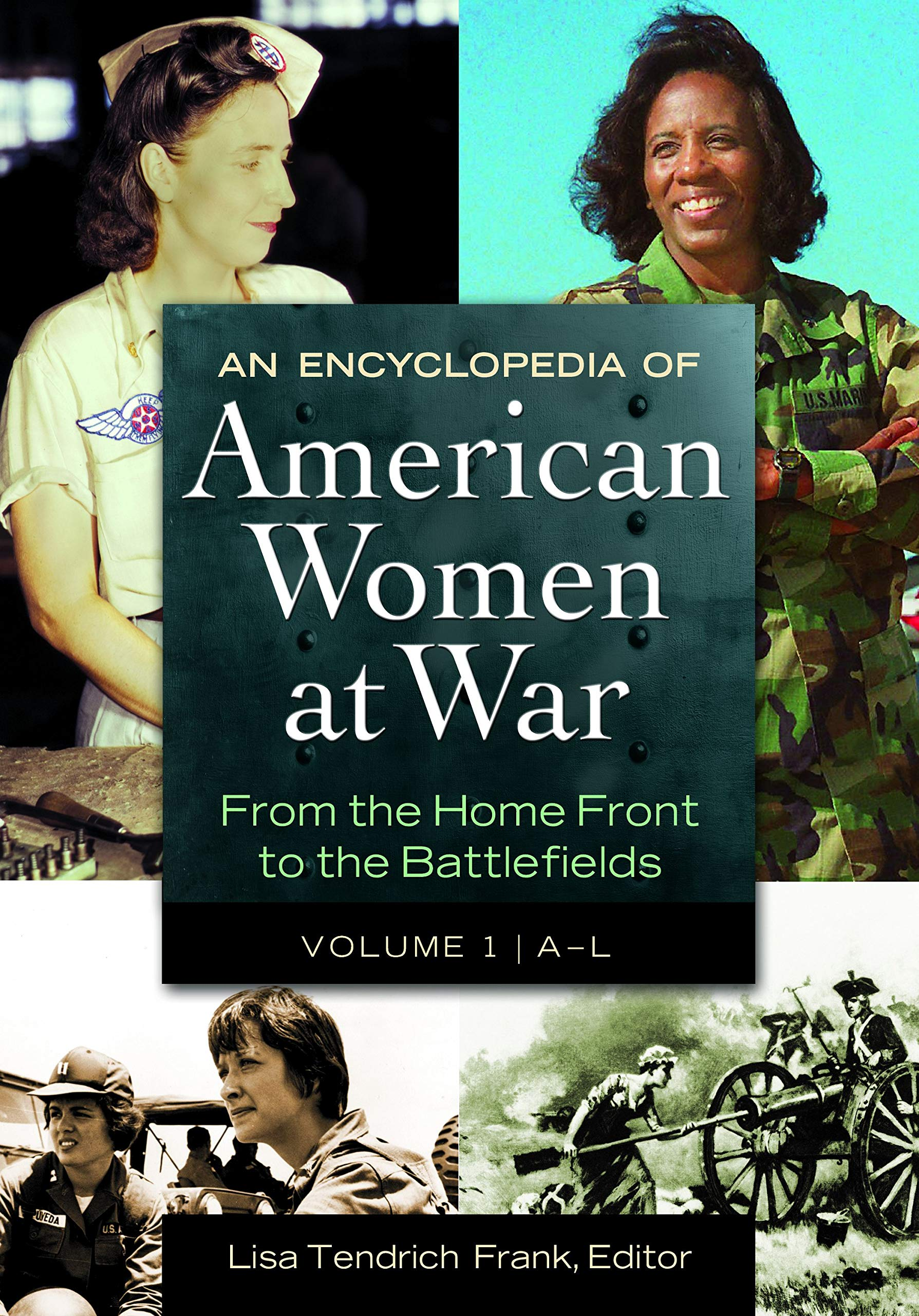 An Encyclopedia of American Women at War [2 volumes]: From the Home Front to the Battlefields by Brand: ABC-CLIO