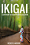 IKIGAI: Learn How to be happy with old Japan