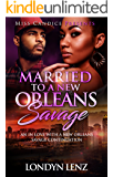 Married To A New Orleans Savage: An In Love with a New Orleans Savage Continuation
