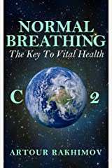 Normal Breathing: The Key to Vital Health (Buteyko Method Book 4) Kindle Edition