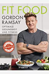 Fit Food: Optimale Gesundheit und Fitness mit Genuss (German Edition) Kindle Edition
