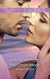 A Proposal From The Crown Prince (Summer at Villa Rosa Book 4)