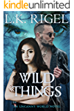 Wild Things (Uncanny World Book 1)