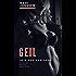 Geil - 18 x Sex und Lust: 18 sehr heiße private Kurzgeschichten über Lust und Leidenschaft