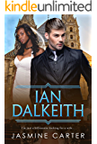 Ian Dalkeith: BWWM, Clean, Arranged Marriage, Billionaire Romance (A Search For Marriage Book 8)