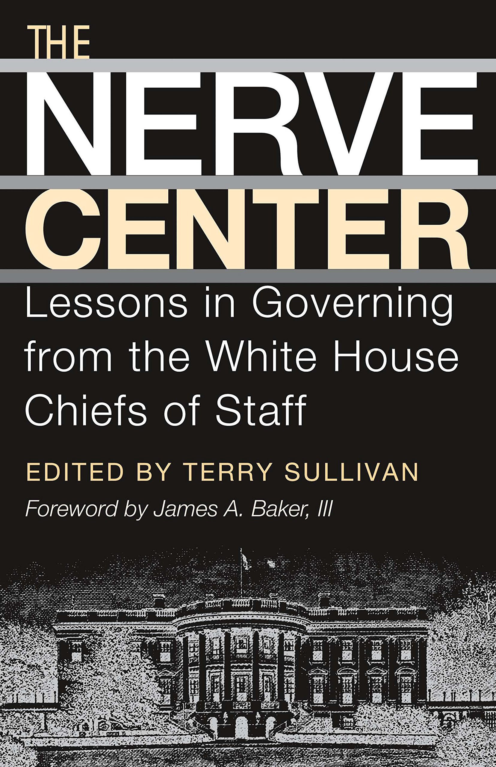 The Nerve Center: Lessons in Governing from the White House Chiefs of Staff (Joseph V. Hughes Jr. and Holly O. Hughes Series on the Presidency and Leadership) PDF