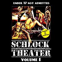 Schlock Theater: Volume One
