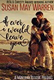 If Ever I Would Leave You: A Montana Rescue Prequel