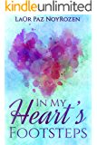 In My Heart's Footsteps: A Practical Guide to Heal Your Life