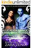 Blue Alien Prince's Mail-Order Bride: A Sci-Fi Alien Romance (Royally Blue - Celestial Mates Book 5)