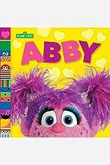 Abby (Sesame Street Friends) (Sesame Street Board Books) Kindle Edition