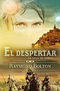 El despertar: La saga de Ydron (Spanish Edition)