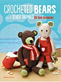 Crocheted Bears and Other Animals: 25 Toys to Crochet