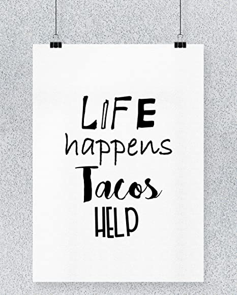 Hippowarehouse Life Happens Tacos Help Cartel Impreso Pared ...
