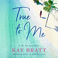 True to Me: A By the Sea Novel