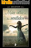 Más allá de los sentidos (Spanish Edition)
