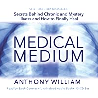 Medical Medium: Secrets Behind Chronic And Mystery Illness And How To Finally Heal