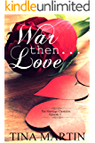 War, Then Love (The Marriage Chronicles Book 3)