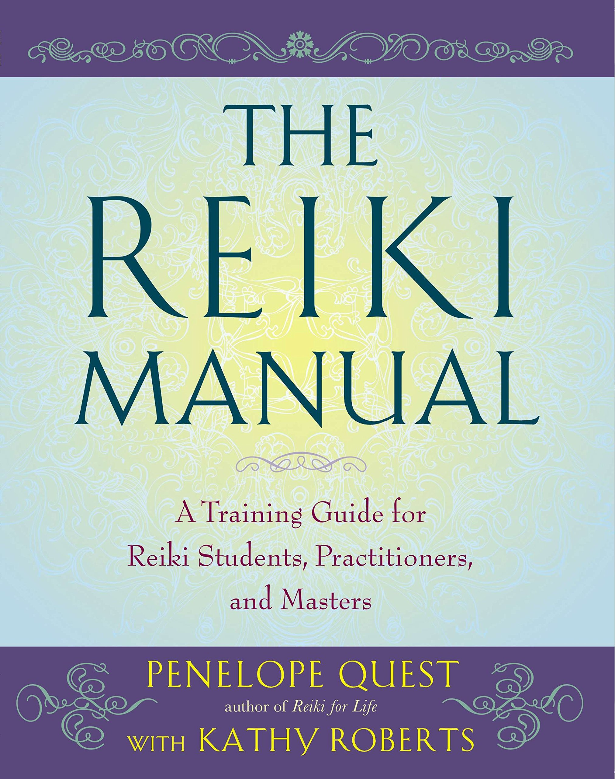The Reiki Manual: A Training Guide for Reiki Students, Practitioners, and  Masters: Penelope Quest, Kathy Roberts: 9781585429042: Amazon.com: Books