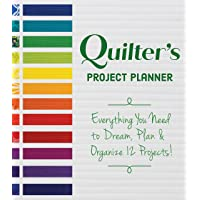 Quilter's Project Planner: Everything You Need to Dream, Plan & Organize 12 Projects!