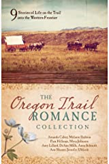 The Oregon Trail Romance Collection: 9 Stories of Life on the Trail into the Western Frontier Kindle Edition