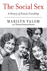 The Social Sex: A History of Female Friendship Kindle Edition