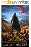 The Spellborn and The Dragons (The Dragons of Norn Book 1)