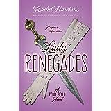 Lady Renegades: a Rebel Belle Novel