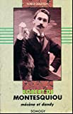 Robert de Montesquiou mécène et dandy