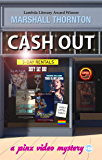 Cash Out (Pinx Video Mysteries Book 5)