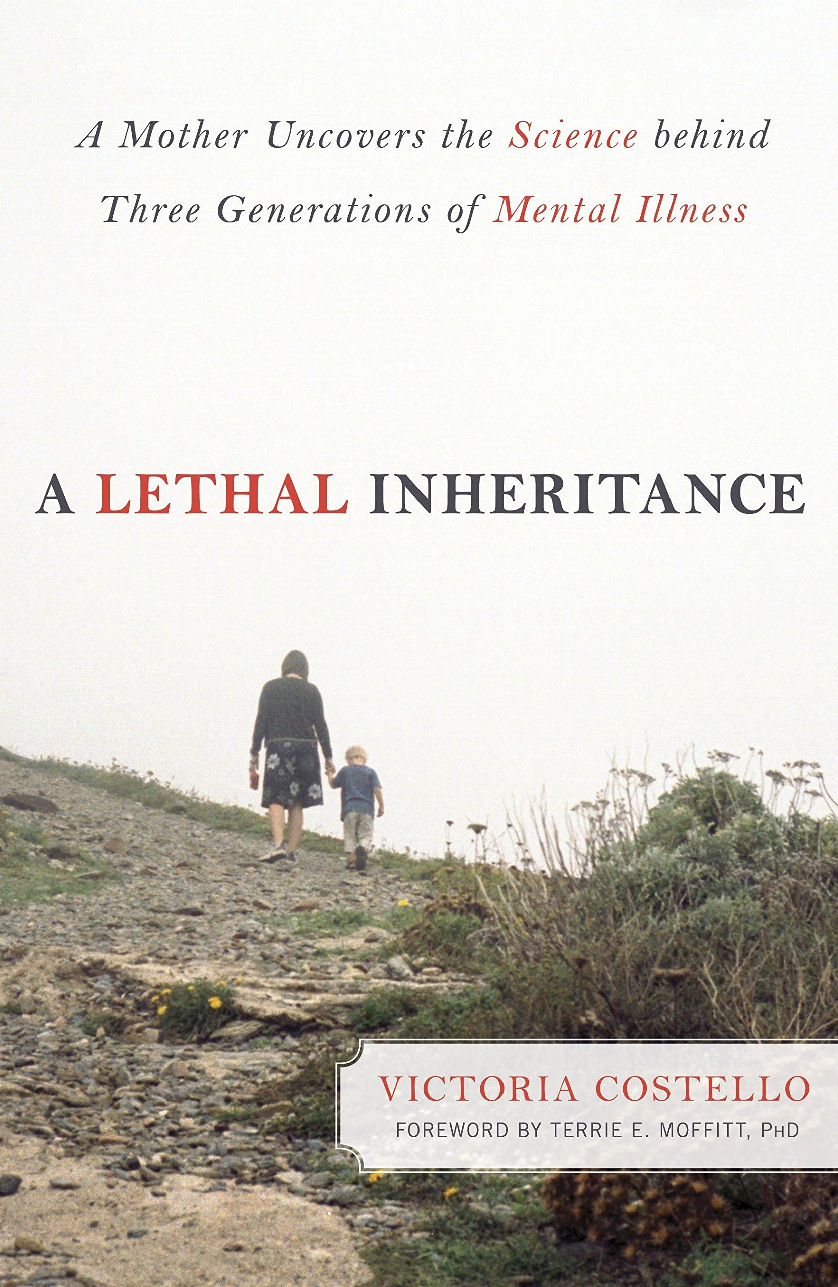 Download A Lethal Inheritance: A Mother Uncovers the Science Behind Three Generations of Mental Illness PDF