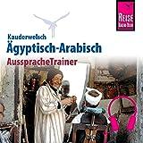 Ägyptisch-Arabisch (Reise Know-How Kauderwelsch AusspracheTrainer)