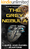 The Grey Nebula: War of the Way - Book 1