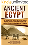 Ancient Egypt: A Captivating Guide to Egyptian History, Ancient Pyramids, Temples, Egyptian Mythology, and Pharaohs such…