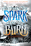 Between the Spark and the Burn (Between the Devil and the Deep Blue Sea)
