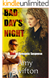 Bad Day's Night: A Shot of Romantic Suspense