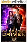 By Demons Driven: Happenstance and Bron: Book 3 (A New Urban Fantasy Series in the World of the Alastair Stone…