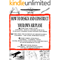 How to Design and Construct Your Very Own Airplane (Home Flight Construction Book 6)