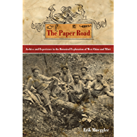 The Paper Road: Archive and Experience in the Botanical Exploration of West China and Tibet (English Edition)