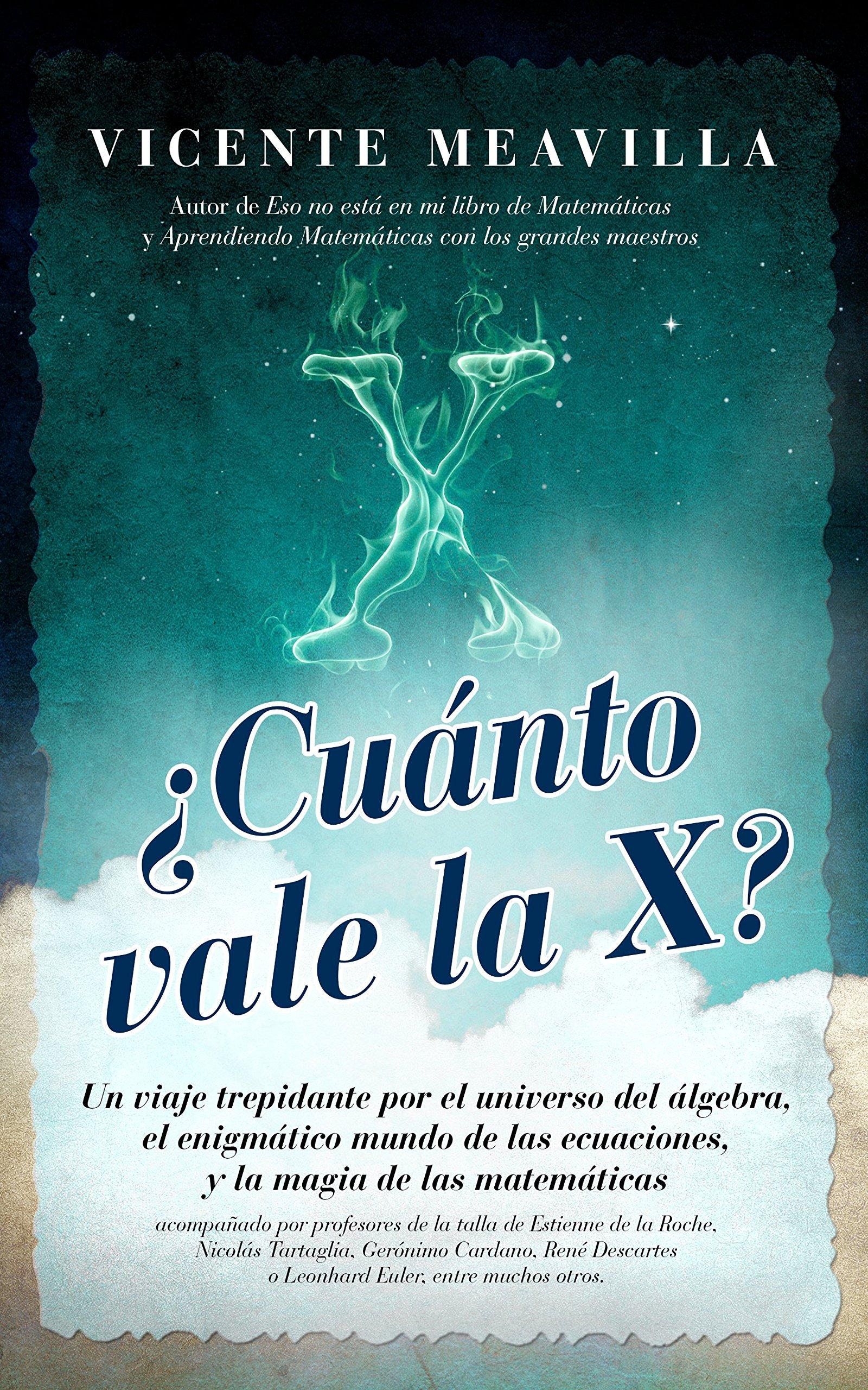 Cuánto vale la x?: Vicente Meavilla Seguí: 9788415828228 ...