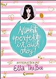 Nicht perfekt ist auch okay!: Kaffeeklatsch mit Ella TheBee (German Edition)