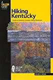 Hiking Kentucky: A Guide To Kentucky's Greatest Hiking Adventures (State Hiking Guides Series)