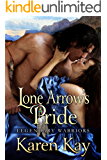 LONE ARROW'S PRIDE (Legendary Warriors Book 2)