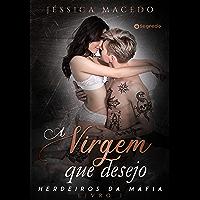 A virgem que desejo (Herdeiros da máfia Livro 1)