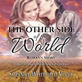 Rowan's Story: The Other Side of the World, Book 1