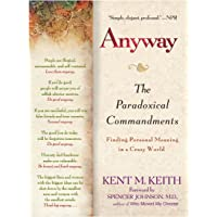 Anyway: The Paradoxical C0ommandments: Finding Personal Meaning in aCrazy World